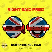 Cover Right Said Fred - Don't Make Me Laugh