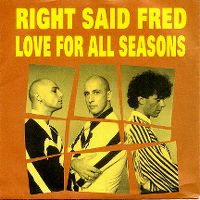 Cover Right Said Fred - Love For All Seasons