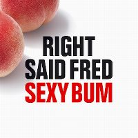 Cover Right Said Fred - Sexy Bum
