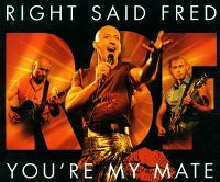 Cover Right Said Fred - You're My Mate