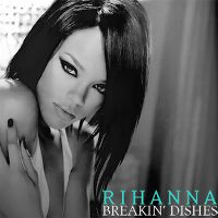 Cover Rihanna - Breakin' Dishes