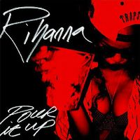 Cover Rihanna - Pour It Up