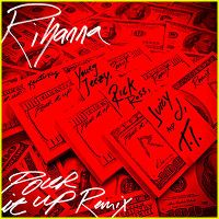 Cover Rihanna feat. Young Jeezy, Rick Ross, Juicy J & T.I. - Pour It Up (Remix)