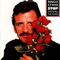 Cover Ringo Starr - Stop And Smell The Roses
