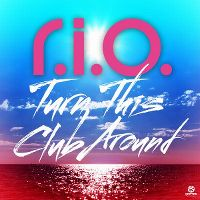Cover R.I.O. - Turn This Club Around