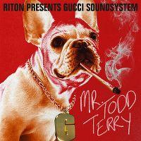 Cover Riton presents Gucci Soundsystem - Mr. Todd Terry