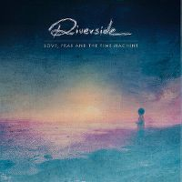 Cover Riverside - Love, Fear And The Time Machine