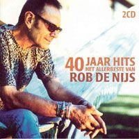 40 jaar hits Rob de Nijs   40 jaar hits   Het allerbeste van   dutchcharts.nl 40 jaar hits