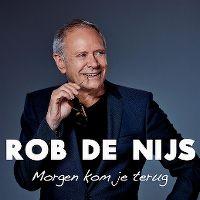 Cover Rob de Nijs - Morgen kom je terug