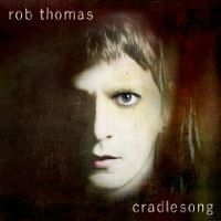 Cover Rob Thomas - Cradlesong