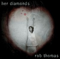 Cover Rob Thomas - Her Diamonds