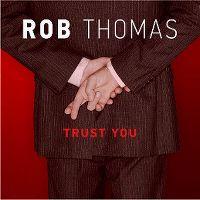 Cover Rob Thomas - Trust You