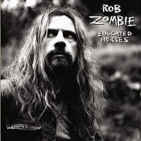 Cover Rob Zombie - Educated Horses