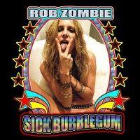 Cover Rob Zombie - Sick Bubblegum