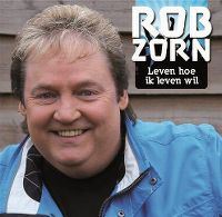 Cover Rob Zorn - Leven hoe ik leven wil