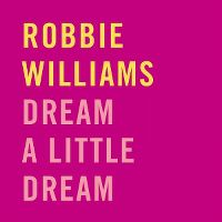 Cover Robbie Williams - Dream A Little Dream