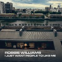 Cover Robbie Williams - I Just Want People To Like Me