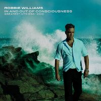 Cover Robbie Williams - In And Out Of Consciousness - Greatest Hits 1990-2010