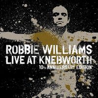 Cover Robbie Williams - Live At Knebworth - 10th Anniversary Edition