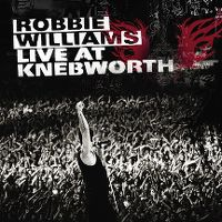 Cover Robbie Williams - Live At Knebworth