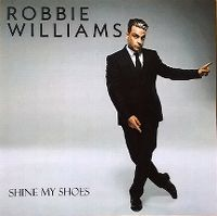 Cover Robbie Williams - Shine My Shoes