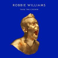 Cover Robbie Williams - Take The Crown