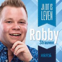 Cover Robby Strauven - Ja dit is leven