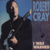 Cover Robert Cray - I Was Warned