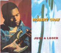Cover Robert Cray - Just A Loser