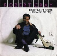 Cover Robert Cray - Right Next Door (Because Of Me)