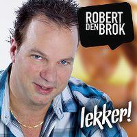 Cover Robert den Brok - Lekker!