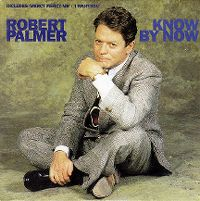 Cover Robert Palmer - Know By Now