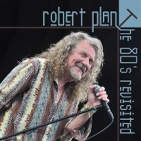 Cover Robert Plant - The 80's Revisited