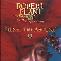 Cover Robert Plant And The Strange Sensation - Shine It All Around