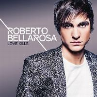 Cover Roberto Bellarosa - Love Kills