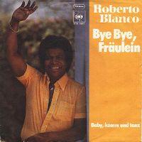 Cover Roberto Blanco - Bye Bye, Fräulein