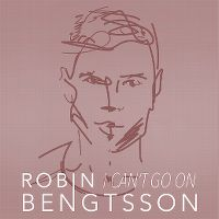 Cover Robin Bengtsson - I Can't Go On