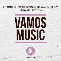 Cover Robin S, Chris Montana & Slava Dmitriev - Show Me Love 2K16