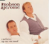 Cover Robson & Jerome - I Believe / Up On The Roof