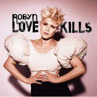 Cover Robyn - Love Kills