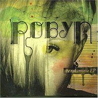 Cover Robyn - The Rakamonie (E.P.)