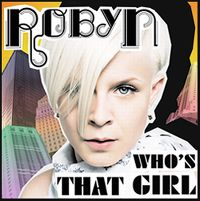 Cover Robyn - Who's That Girl?
