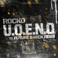 Cover Rocko feat. Future & Rick Ross - U.O.E.N.O.