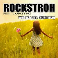 Cover Rockstroh feat. Tonberg - Weil ich das Leben mag