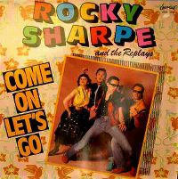 Cover Rocky Sharpe And The Replays - Come On Let's Go