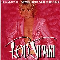 Cover Rod Stewart - (If Loving You Is Wrong) I Don't Want To Be Right