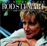Cover Rod Stewart - The Story So Far - The Very Best Of Rod Stewart
