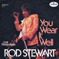 Cover Rod Stewart - You Wear It Well