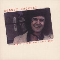 Cover Rodney Crowell - Ain't Living Long Like This