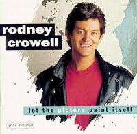 Cover Rodney Crowell - Let The Picture Paint Itself